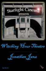 Witching Hour Theatre - Jonathan Janz