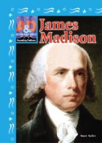 James Madison - Stuart A. Kallen