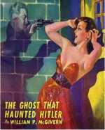 The Ghost That Haunted Hitler - William P. McGivern, Harold W. McCauley