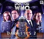 Doctor Who: Dark Eyes 2 - Nicholas Briggs, Alan Barnes, Matt Fitton