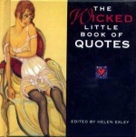 The Wicked Little Book of Quotes - Helen Exley