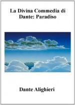 La Divina Commedia Paradiso (Contesto Storico) (Indice Active) (Italian Edition) - Dante Alighieri