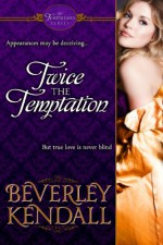 Twice the Temptation - Beverley Kendall