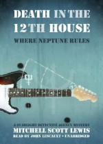 Death in the 12th House: Where Neptune Rules - Mitchell Scott Lewis, T.B.A.