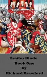 Traitor Blade - Book One - Richard Crawford