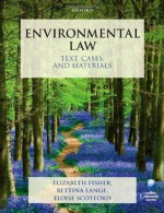 Environmental Law: Text, Cases, and Materials - Elizabeth Fisher, Bettina Lange, Eloise Scotford
