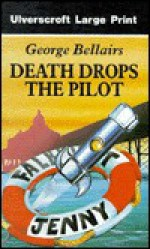 Death Drops the Pilot (Chief Inspector Littlejohn, #28) - George Bellairs