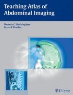 Teaching Atlas of Abdominal Imaging - Mukesh Harisinghani, Peter Mueller, Alejandro M. Heffess, Peter R. Mueller