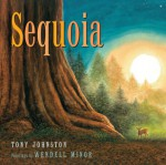 Sequoia - Tony Johnston, Wendell Minor