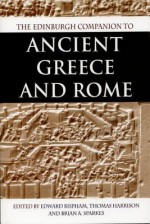 The Edinburgh Companion to Ancient Greece and Rome - Edward Bispham, Thomas Harrison