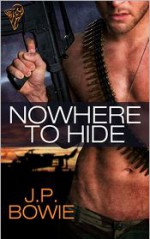 Nowhere to Hide - J.P. Bowie
