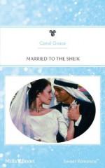 Mills & Boon : Married To The Sheik (Virgin Brides) - Carol Grace
