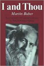 I and Thou - Martin Buber, Walter Kaufmann