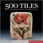 500 Tiles: An Inspiring Collection of International Work - Suzanne J.E. Tourtillott, Lark Books
