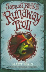 Samuel Blink and the Runaway Troll - Matt Haig