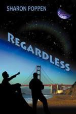 Regardless - Sharon Poppen