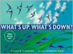 What's Up, What's Down? - Lola M. Schaefer, Barbara Bash