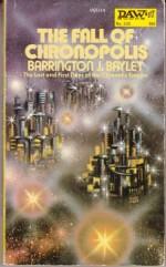 The Fall of Chronopolis - Barrington J. Bayley