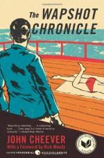 The Wapshot Chronicle - John Cheever, Rick Moody
