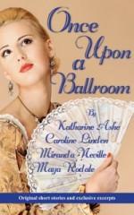 Once Upon a Ballroom - Katharine Ashe, Caroline Linden, Miranda Neville, Maya Rodale