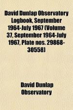David Dunlap Observatory Logbook, September 1964-July 1967 (Volume 37, September 1964-July 1967, Plate Nos. 29868-30558) - David Dunlap Observatory