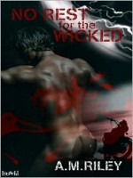 No Rest for the Wicked - A.M. Riley