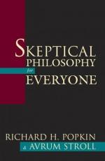 Skeptical Philosophy for Everyone - Richard H. Popkin, Avrum Stroll