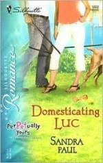 Domesticating Luc - Sandra Paul