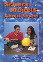 Science Projects about Sound - Robert Gardner