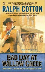 Bad Day at Willow Creek - Ralph Cotton