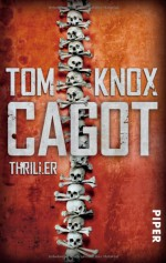 Cagot: Thriller - Tom Knox, Sepp Leeb