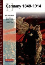 Heinemann Advanced History: Germany 1848 1914 - Robert Whitfield
