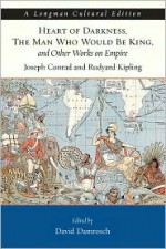 Heart of Darkness, the Man Who Would Be King, and Other Works on Empire - Joseph Conrad, David Damrosch