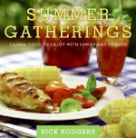 Summer Gatherings: Casual Food to Enjoy with Family and Friends - Rick Rodgers, Ben Fink