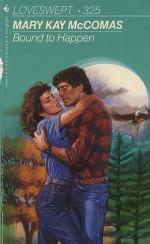 Bound to Happen - Mary Kay McComas