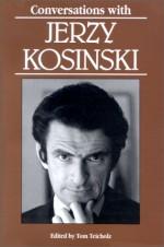 Conversations With Jerzy Kosinski (Literary Conversations) - Jerzy Kosiński, Tom Teicholz