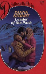 Leader Of The Pack (Silhouette Desire, No. 238) - Diana Stuart, Jane Toombs