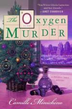 The Oxygen Murder - Camille Minichino