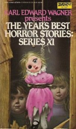 The Year's Best Horror Stories: Series XI - Michael Whelan, Dennis Etchison, M. John Harrison, Thomas F. Monteleone, Donald Tyson, Ramsey Campbell, Lawrence C. Connolly, Karl Edward Wagner, Manly Wade Wellman, Al Sarrantonio, David Campton, Jeffrey Goddin, Frances Garfield, David G. Rowlands, Sheila Hodgson, John