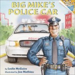 Big Mike's Police Car - Leslie McGuire, Joe Mathieu, Jo Mathieu