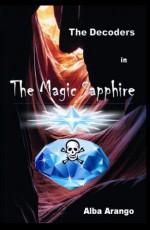 The Decoders in The Magic Sapphire - Alba Arango