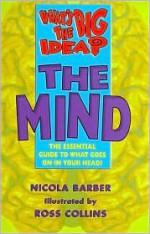 What's the Big Idea? the Mind - Nicola Barber, Nicola Baker, Dewar