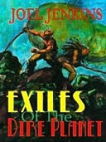 Exiles of the Dire Planet [Dire Planet Series #2] - Joel Jenkins