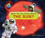 What Do You Know about the Sun? - Carmen Bredeson