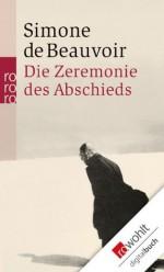Die Zeremonie des Abschieds und Gespräche mit Jean-Paul Sartre: August - September 1974 (German Edition) - Simone de Beauvoir, Uli Aumüller, Eva Moldenhauer