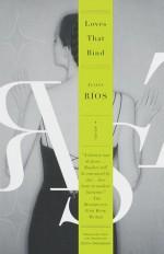 Loves That Bind: A Novel - Julián Ríos, Edith Grossman