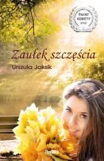 Zaułek szczęścia - Urszula Jaksik