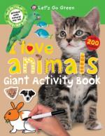 Giant Activity Books I Love Animals - Roger Priddy
