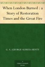When London Burned - G.A. Henty