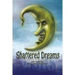 Shattered Dreams - Neil Leckman, Dorothy Davies, Cate Enslin